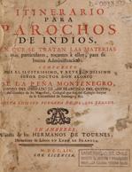 Alonso de la Peña Montenegro: Itinerario para parochos de indios. Imagen cortesía de Universidad de Chile.